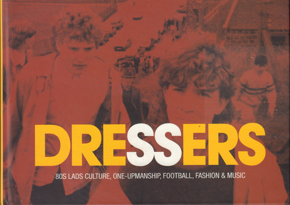 Smith Stanley Dressers 80s Lads Culture One Upmanship Football Fashion Music