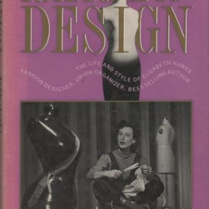 BERCH, Bettina. Radical by Design: The Life and Style of Elizabeth Hawes.