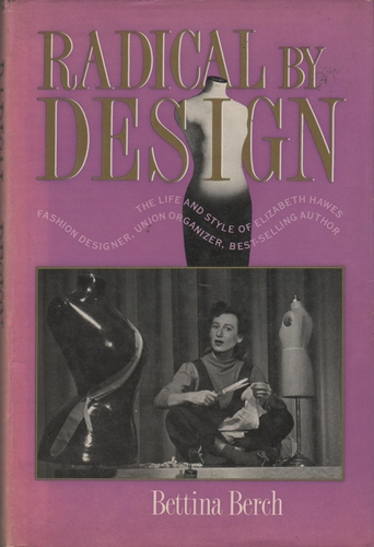 BERCH, Bettina.Radical by Design: The Life and Style of Elizabeth Hawes.