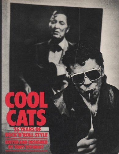 STEWART, Tony. Cool Cats:25 years of rock 'n' roll style.