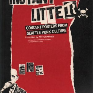 CHANTRY, Art. Instant Litter: Concrt Posters from Seattle Punk Culture.