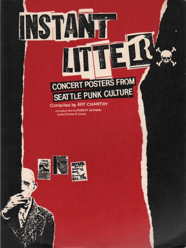 CHANTRY, Art.Instant Litter: Concrt Posters from Seattle Punk Culture.