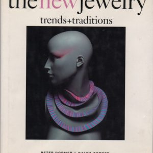 DORMER, Peter and TURNER, Ralph. The New Jewelry: Trends and Traditions.