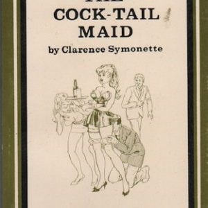 SYMONETTE, Clarence.The Cock-Tail Maid.