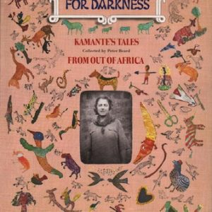 BEARD, Peter.Longing for Darkness: Kamantes Tales from Out of Africa.