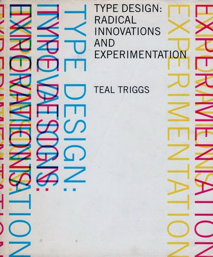TRIGGS, Teal. Type Design: Radical Innovations and Experimentation.