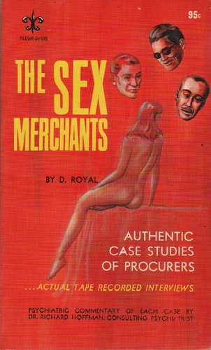 ROYAL, D. The Sex Merchants.