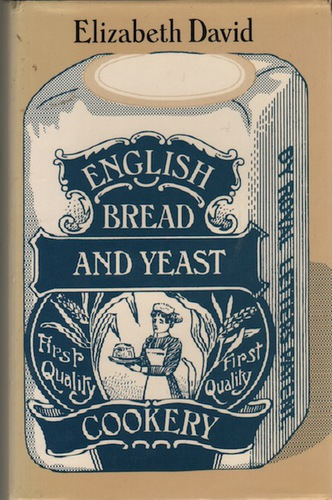 DAVID, Elizabeth.English Bread and Yeast Cookery.