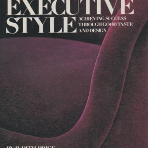 PRICE, Judith. Executive Style: Achieving success through good taste and design.