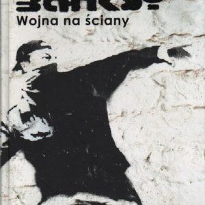 Banksy.Wojna na Sciany.