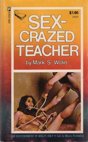 WOLIN, Mark S. Sex-Crazed Teacher.