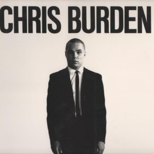BURDEN, Chris. Chris Burden: A twenty-year survey.