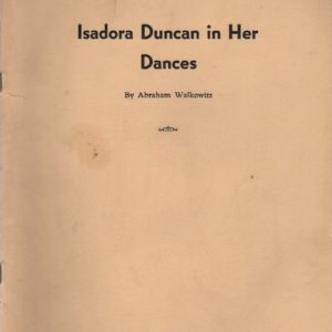 WALKOWITZ, Abraham. Isadora Duncan in Her Dances.