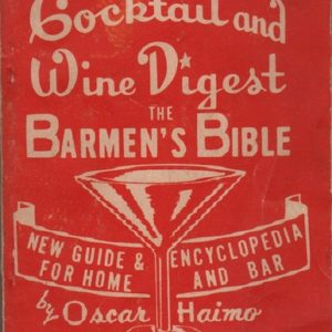 HAIMO, Oscar. Cocktail and Wine Digest: The Barmen's Bible.