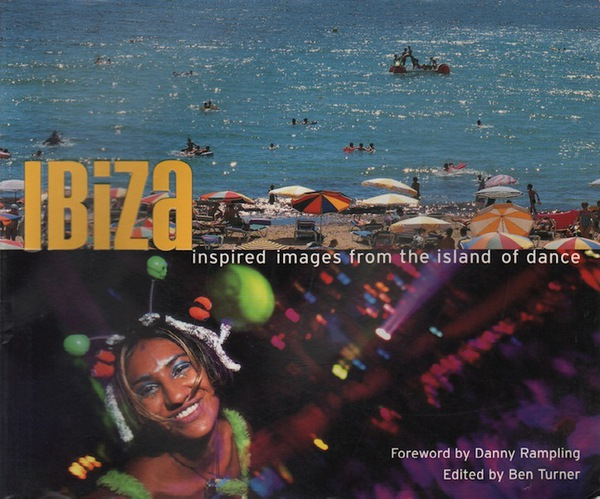 TURNER, Ben. Ibiza: Inspired Images from the Island of Dance.