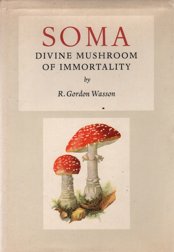 WASSON, R. Gordon. Soma Divine Mushroom of Mortality.