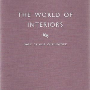 CHAIMOWICZ, Marc Camille. The World of Interiors.