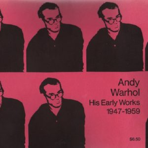 BROWN, Andreas. Andy Warhol: His Early Works 1947 - 1959.