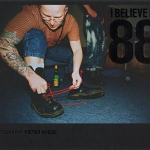 WISSE, Pieter. I Believe in 88