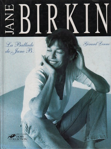 LENNE, Gerard. Jane Birkin: The Ballade de Jane B.