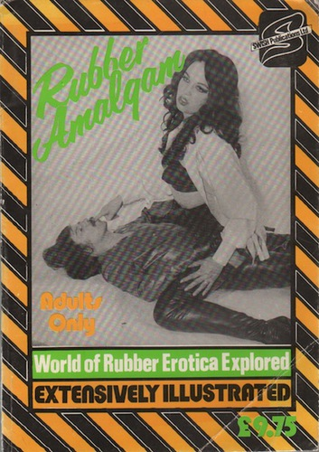 Rubber Amalgam: World of Rubber Erotica Explored.