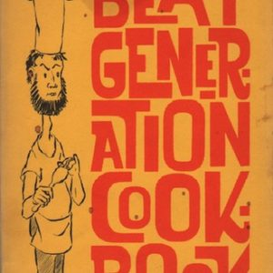 LARSEN, Carl and James SINGER. Beat generation Cook Book.