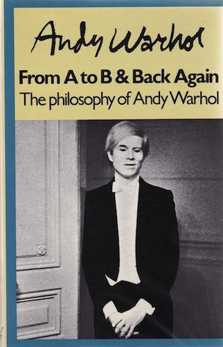 WARHOL, Andy. The Philosophy of Andy Warhol (From A to B and Back Again).