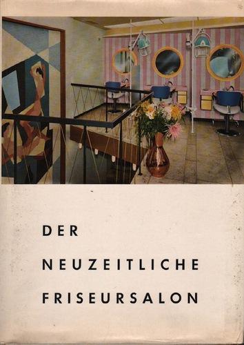 VOGT, Richard.Der Neuzeitliche Friseursalon.