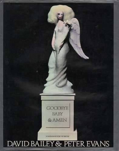 BAILEY, David and Peter EVANS.Goodbye Baby & Amen: A Saraband for the Sixties.  237 pages.