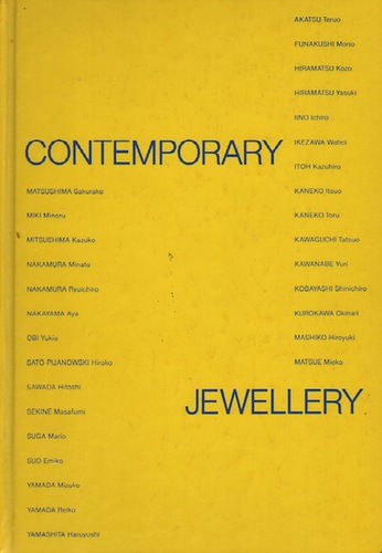 SHIRAISHI, Masami and Toyojiro HIDA. Contemporary Jewellery: Exploration by Thirty Japanese Artists.