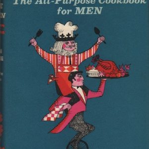PIERCE, Donn and Charlotte TURGEON. The Master in the Kitchen: The All-Purpose Cookbook for Men.
