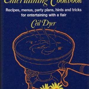 DYER, Ceil. The After Work Entertaining Cookbook.