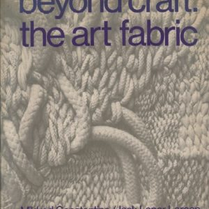 CONSTANTINE, Mildred and Jack Lenor LARSEN. Beyond Craft: The Art Fabric.