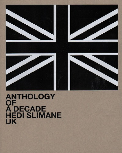 SLIMANE, Hedi. Anthology of a Decade: UK
