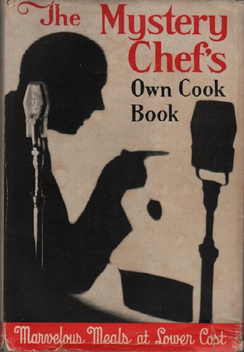 The Mystery Chef's Own Cook Book.