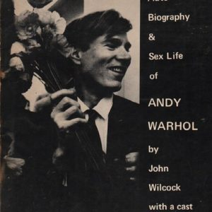 WILCOCK, John with a cast of thousandsThe Autobiography & Sex life of Andy Warhol.