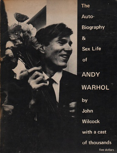 WILCOCK, John with a cast of thousands The Autobiography & Sex life of Andy Warhol.