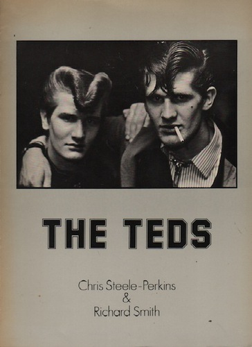 STEELE-PERKINS, Chris and Richard SMITH. The Teds.