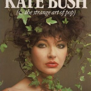 VERMOREL, Fred. The Secret History of Kate Bush (& the strange art of pop).