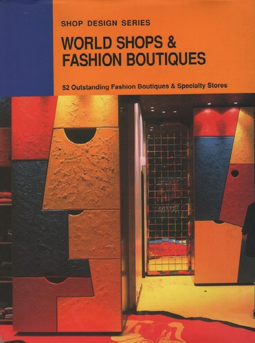 YOSHIDA, Tsunehiko. World Shops & Fashion Boutiques: 52 Oustanding Fashion Boutiques and Speciality Stores.