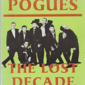 SCANLON, Ann. The Pogues: The Lost Decade.
