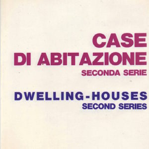 ALOI, Giampiero. Case Di Abit Azione: seconda serie / Dwelling Houses: second series.