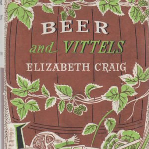 CRAIG, Elizabeth. Beer and Vittels.