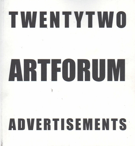 DWINELL, Alexander. Twentytwo Artforum Advertisements