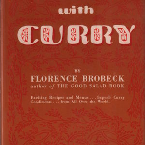BROBECK, Florence.Cooking with Curry.