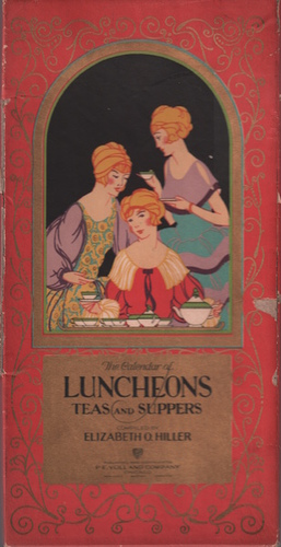 HOLLIER, Elizabeth O. The Calendar of Luncheons, Teas and Suppers.
