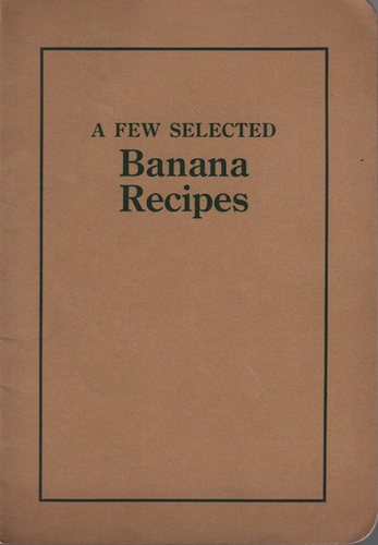 HILL, Janet McKenzie A Few Selected Banana Recipes.