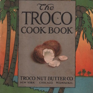 ALLEN, Ida C. Bailey The Troco Cook Book.