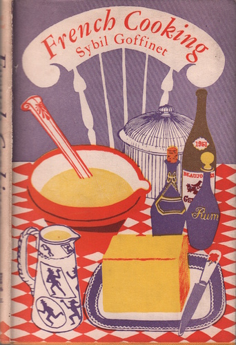 GOFFINET, Sybil.French Cooking with cream, butter and wine.