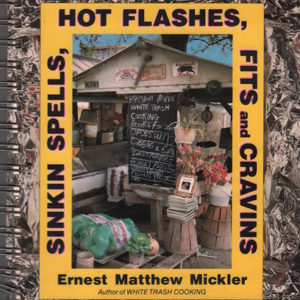 MICKLER, Ernest Matthew. Sinkin Spells, Hot Flashes, Fits and Cravins.